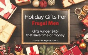 Holiday gifts for frugal men - gifts under $50 that save time or money