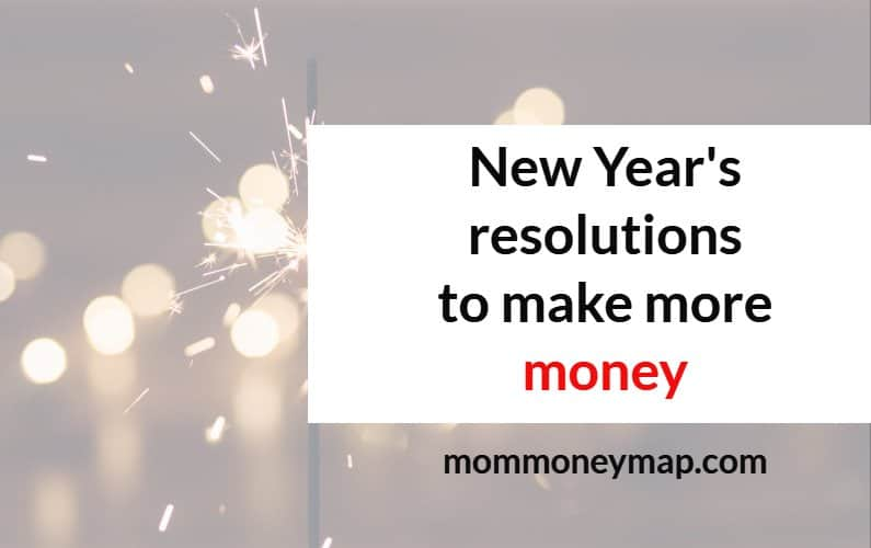 New Year's Resolution Ideas to make more Money in 2019