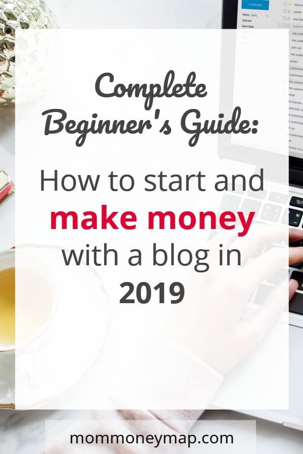 Complete Beginner's Guide_ How to Start and Make Money with a Blog in 2019