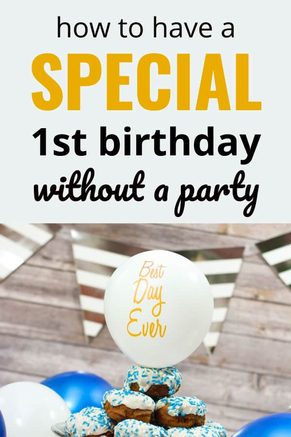 Ideas for Baby's First Birthday No Party